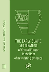 Interdisciplinary Medieval Studies, Tom III, The Early Slavic Settlement of Central Europe in the light of new dating evidence (ed. M. Dulinicz, S. Moździoch), Wrocław 2013