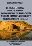 "2017.03.29 – Instytut Archeologii i Etnologii PAN zaprasza na wykład dr Michele Stefanile pt. ""Roman Maritime Villas and the Sea: Fisheries, Harbours, Waterfronts"""