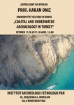 "2017.03.29 – Instytut Archeologii i Etnologii PAN zaprasza na wykład prof. Hakana Oniza pt. ""Coastal and Underwater Archaeology in Turkey"""